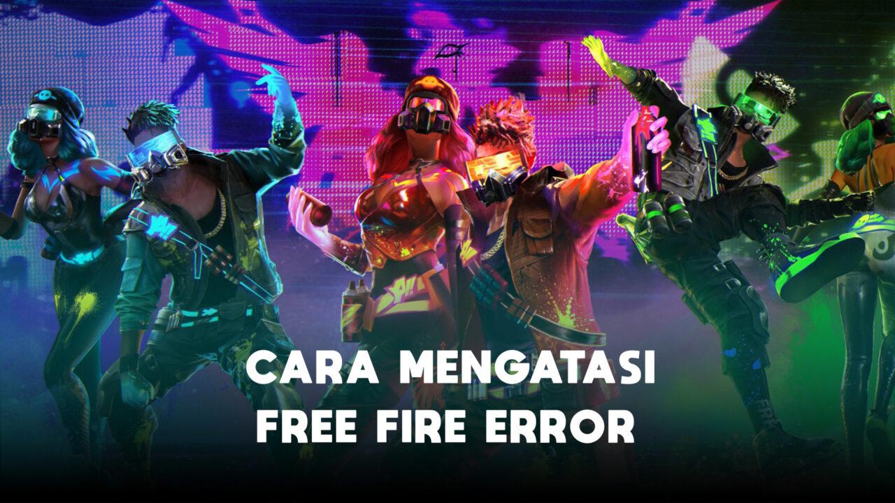 Cara Mengatasi Free Fire (ff) Error Dengan Mudah Halogame